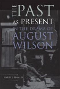 The Past as Present in the Drama of August Wilson by Harry J. Elam (9780472113682) - HardCover