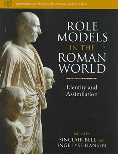 Role Models in the Roman World by Sinclair Bell, Inge Lyse Hansen (9780472115891) - HardCover - History Ancient & Medieval History