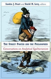 Street Porter and the Philosopher by David M. Levy, Sandra Peart (9780472116447) - HardCover - Business & Finance Ecommerce