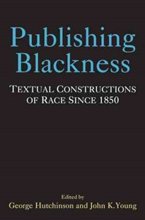 Publishing Blackness by George Hutchinson (9780472118632) - HardCover