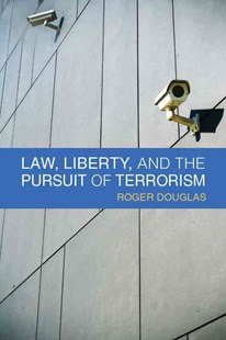 Law, Liberty and the Pursuit of Terrorism by Roger Douglas (9780472119097) - HardCover - Politics Political Issues