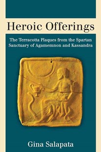 Heroic Offerings by Gina Salapata (9780472119165) - HardCover - History European