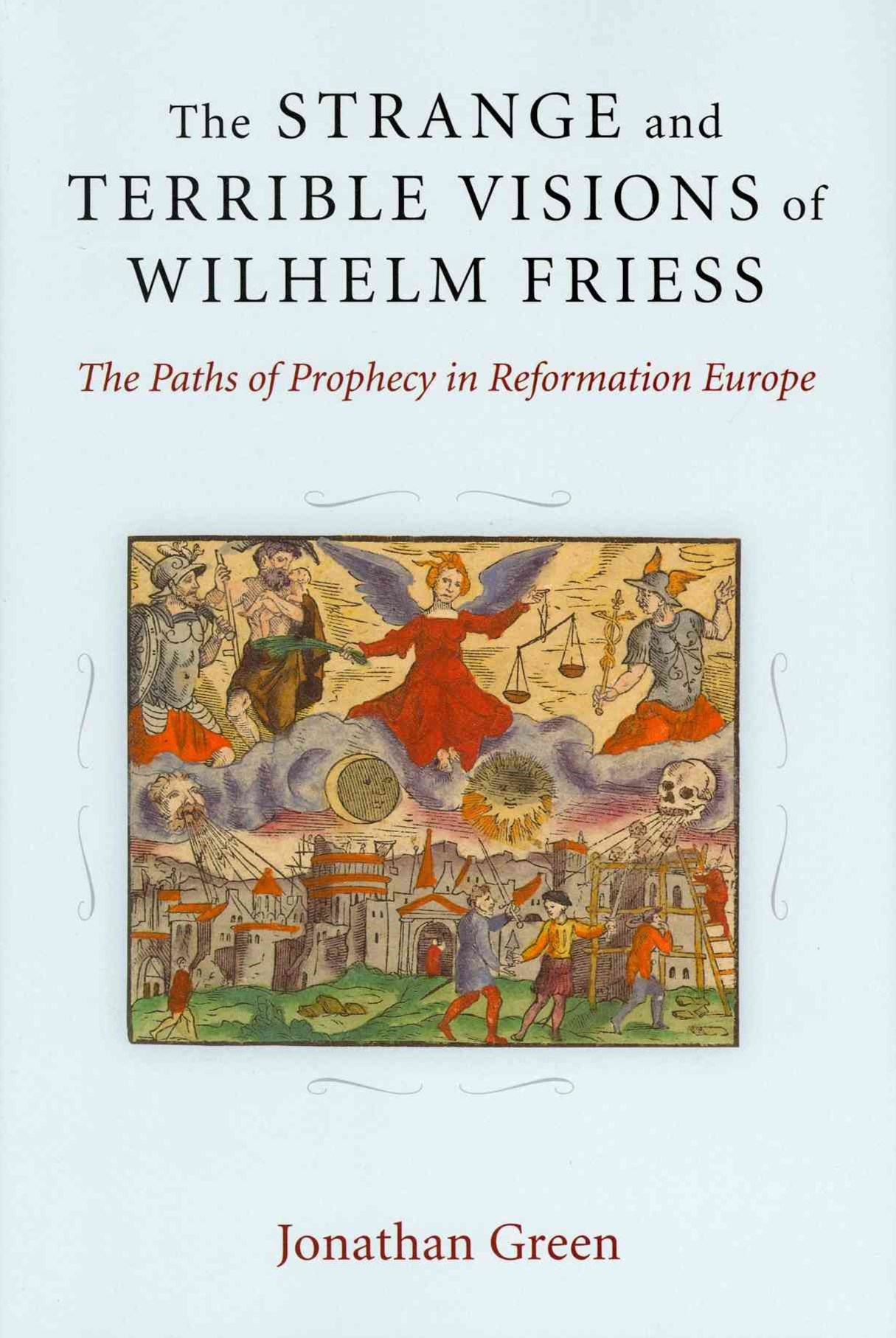 Strange and Terrible Visions of Wilhelm Friess
