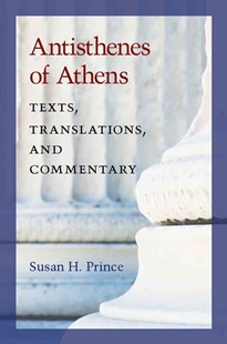 Antisthenes of Athens by Susan H. Prince (9780472119349) - HardCover - History Greek