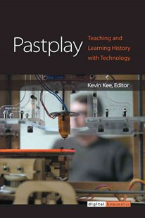 Pastplay by Kevin Kee (9780472119370) - HardCover - Education Teaching Guides