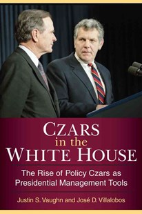 Czars in the White House by Justin S. Vaughn, Josue D. Villalobos (9780472119585) - HardCover - Biographies Political