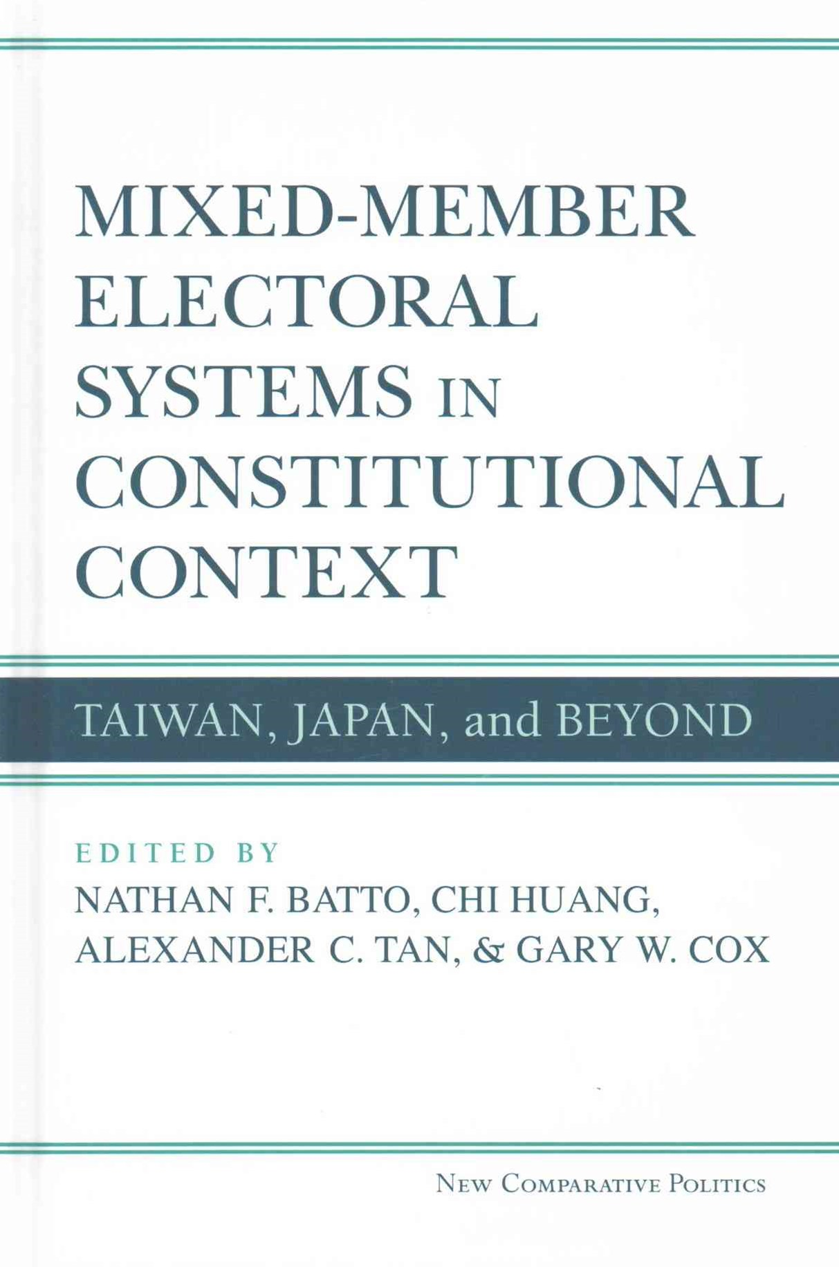 Mixed-Member Electoral Systems in Constitutional Context