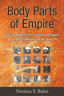 Body Parts of Empire by Nerissa S. Balce (9780472119783) - HardCover - Art & Architecture General Art