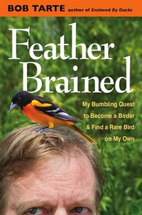 Feather Brained by Bob Tarte (9780472119868) - HardCover - Biographies General Biographies