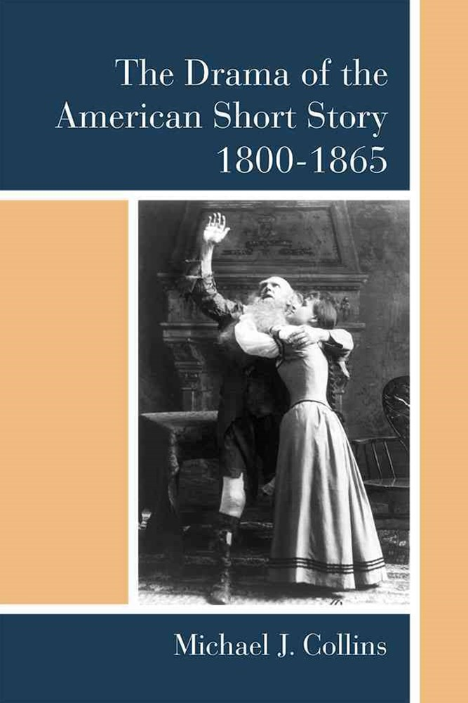 Drama of the American Short Story, 1800-1865