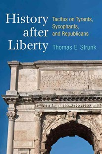 History After Liberty by Thomas Strunk (9780472130207) - HardCover - History Ancient & Medieval History