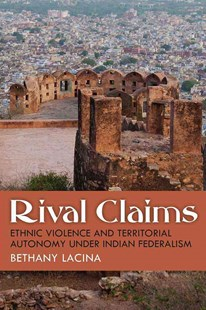 Rival Claims by Bethany Ann Lacina (9780472130245) - HardCover - Politics International Politics