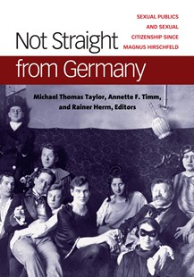 Not Straight from Germany by Taylor, Michael Thomas (EDT)/ Timm, Annette (EDT)/ Herrn, Rainer (EDT), Annette F. Timm, Rainer Herrn (9780472130351) - HardCover - Art & Architecture General Art