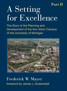 A Setting for Excellence by Frederick W. Mayer (9780472130375) - HardCover - Art & Architecture Architecture