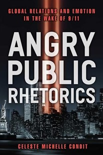 Angry Public Rhetorics by Celeste Michelle Condit (9780472130955) - HardCover - Politics Political Issues
