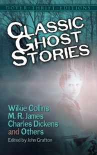 (ebook) Classic Ghost Stories by Wilkie Collins, M. R. James, Charles Dickens and Others - Classic Fiction