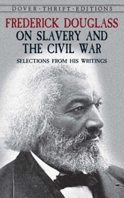 (ebook) Frederick Douglass on Slavery and the Civil War