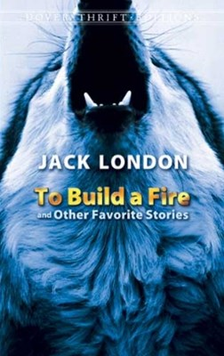 (ebook) To Build a Fire and Other Favorite Stories