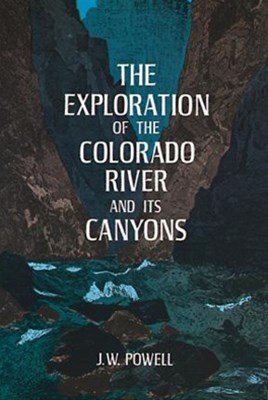 (ebook) The Exploration of the Colorado River and Its Canyons