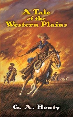 (ebook) A Tale of the Western Plains