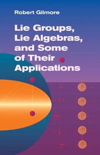 (ebook) Lie Groups, Lie Algebras, and Some of Their Applications - Science & Technology Mathematics