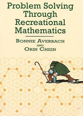 Problem Solving Through Recreational Mathematics