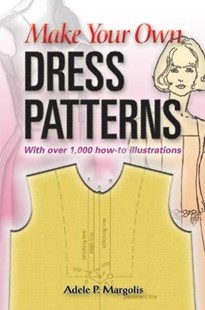 (ebook) Make Your Own Dress Patterns - Art & Architecture Fashion & Make-Up