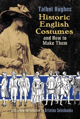 (ebook) Historic English Costumes and How to Make Them