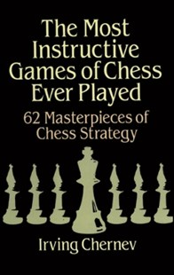 (ebook) The Most Instructive Games of Chess Ever Played - Craft & Hobbies Puzzles & Games