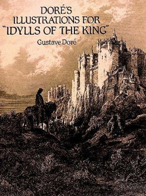 Doré's Illustrations for &quote;Idylls of the King&quote;
