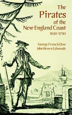 Pirates of the New England Coast 1630-1730