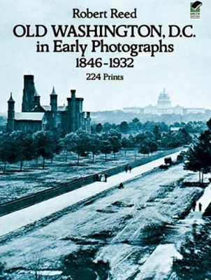 (ebook) Old Washington, D.C. in Early Photographs, 1846-1932