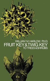 (ebook) Fruit Key and Twig Key to Trees and Shrubs - Reference