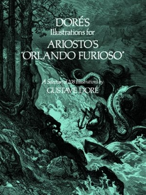 Doré's Illustrations for Ariosto's &quote;Orlando Furioso&quote;