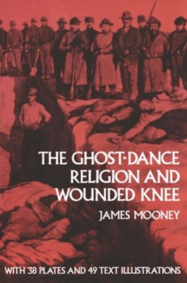 (ebook) The Ghost-Dance Religion and Wounded Knee