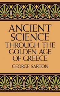 (ebook) Ancient Science Through the Golden Age of Greece - Science & Technology Popular Science