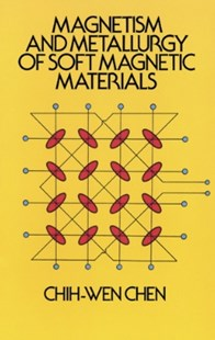 (ebook) Magnetism and Metallurgy of Soft Magnetic Materials - Science & Technology Engineering