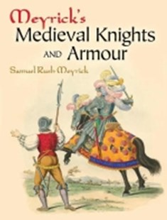 (ebook) Meyrick's Medieval Knights and Armour - History Ancient & Medieval History
