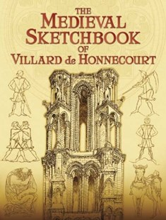 (ebook) The Medieval Sketchbook of Villard de Honnecourt - Art & Architecture Architecture