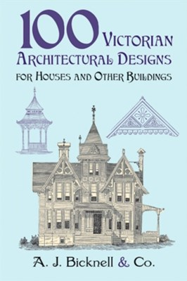(ebook) 100 Victorian Architectural Designs for Houses and Other Buildings