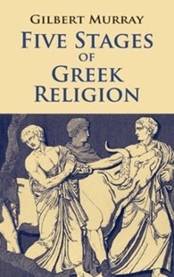(ebook) Five Stages of Greek Religion - History Greek