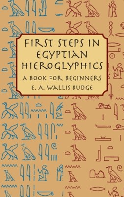 (ebook) First Steps in Egyptian Hieroglyphics