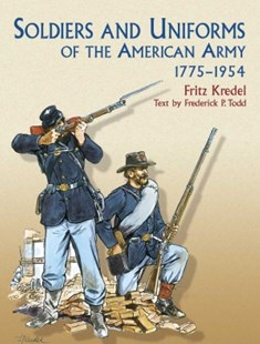 (ebook) Soldiers and Uniforms of the American Army, 1775-1954 - History Latin America