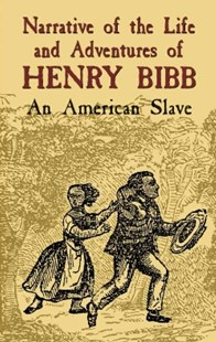 (ebook) Narrative of the Life and Adventures of Henry Bibb - Biographies General Biographies