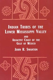 (ebook) Indian Tribes of the Lower Mississippi Valley and Adjacent Coast of the Gulf of - History North America