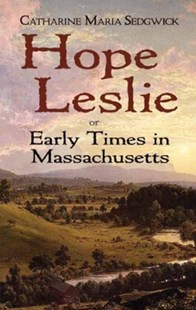 (ebook) Hope Leslie - Classic Fiction