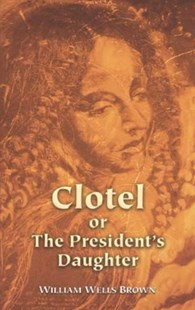(ebook) Clotel or The President's Daughter - Classic Fiction