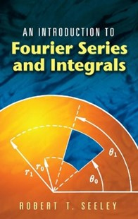 (ebook) An Introduction to Fourier Series and Integrals - Science & Technology Mathematics