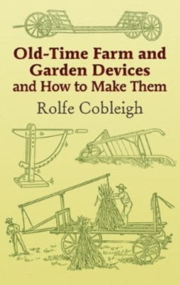 (ebook) Old-Time Farm and Garden Devices and How to Make Them