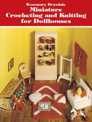(ebook) Miniature Crocheting and Knitting for Dollhouses
